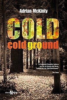 Cold Cold Ground (Alianza Literaria (AL) - Alianza Negra) de [Adrian McKinty, F. G. Corugedo]