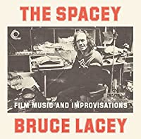 Spacey Bruce Lacey: Film Music & Improvisati [Analog]