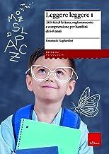 Leggere leggere. Attività di lettura, ragionamento e comprensione per bambini di 6-8 anni (Vol. 1)
