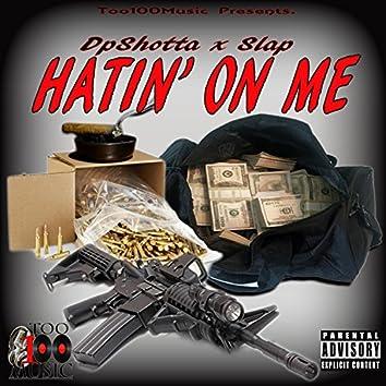 Hatin' on Me (feat. Slap)