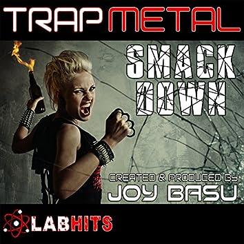 Trap Metal Smackdown