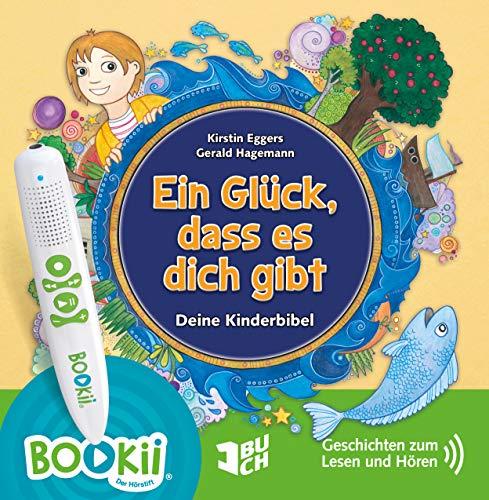 Ein Glück, dass es dich gibt. Eine Kinderbibel.Geschichten zum Lesen und Hören - sprachcodiert für TING und BOOKii