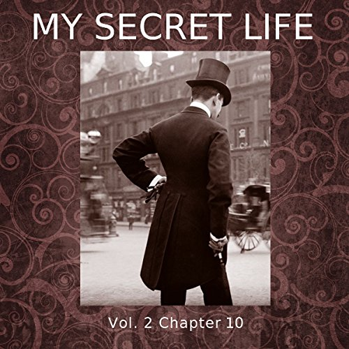 My Secret Life: Volume Two Chapter Ten cover art