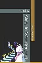 Alice In Wonderland: a play (Holly Beardsley Plays)
