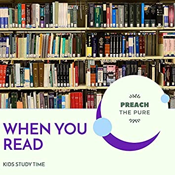 When You Read - Kids Study Time