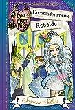 Encantadoramente Rebelde (Serie Ever After High)