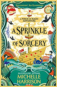 A Sprinkle of Sorcery (A Pinch of Magic Adventure) by [Michelle Harrison]
