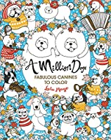 A Million Dogs: Fabulous Canines to Color (Million Creatures to Color)