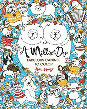 A Million Dogs  Fabulous Canines to Color  Volume 2   A Million Creatures to Color
