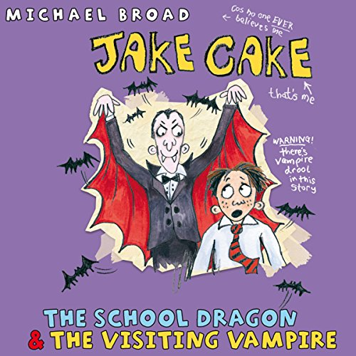 Jake Cake: The School Dragon & The Visiting Vampire cover art