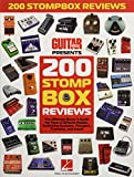 200 Stompbox Reviews: The Ultimate Buyer's Guide for Fans of Effects Pedals, Switching Systems, Flangers, Tremolos, and More!