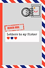 Letters to my Sister in Heaven, Memories and Keepsake Book for Letters to your Sister: Thoughtful gift for brothers and si...