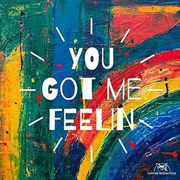 You Got Me Feelin