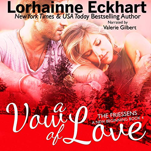 A Vow of Love, A Friessen Family Christmas      The Friessens: A New Beginning, Book 4              Written by:                                                                                                                                 Lorhainne Eckhart                               Narrated by:                                                                                                                                 Valerie Gilbert                      Length: 4 hrs and 25 mins     Not rated yet     Overall 0.0