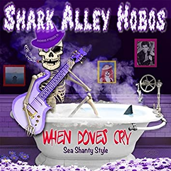 When Doves Cry (Sea Shanty Style)