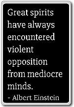 Great spirits have always encountered viole... - Albert Einstein quotes fridge magnet, Black