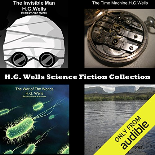 H.G. Wells Science Fiction Collection                   Written by:                                                                                                                                 H. G. Wells                               Narrated by:                                                                                                                                 Peter Batchelor,                                                                                        George Eustice,                                                                                        Alan Munro                      Length: 20 hrs and 33 mins     4 ratings     Overall 4.0