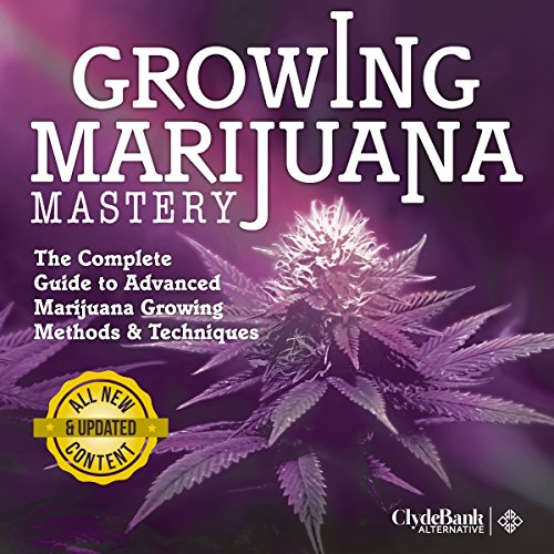 Marijuana Growing: Mastery     The Complete Guide to Advanced Marijuana Growing Methods and Techniques              By:                                                                                                                                 ClydeBank Alternative                               Narrated by:                                                                                                                                 Tom Kollins                      Length: 1 hr and 31 mins     Not rated yet     Overall 0.0