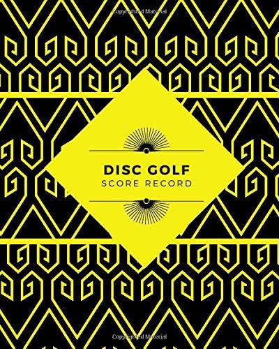 Disc Golf Score Record: Professional Disc Golf Scoring Sheet, Score Sheet Notebook for Outdoor Games, Gifts for Disc Golfers, Golfers, Game lovers, ... with 110 Pages. (Disc Golf Scorebook)