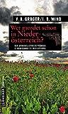Wer mordet schon in Niederösterreich?: 11 Krimis und 125 Freizeittipps (Kriminelle Freizeitführer im GMEINER-Verlag)