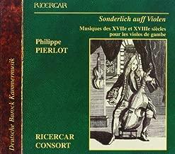 Sonderlich auff Violen: Musiques des XVIIe et XVIIe siècles pour les violes de gambe