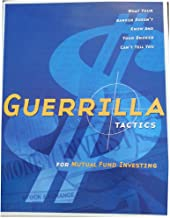 Guerrilla Tactics for Mutual Fund Investing (What Your Banker Doesn't Know and Your Broker Can't Tell You)