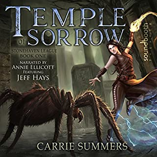Temple of Sorrow     Stonehaven League, Book 1              By:                                                                                                                                 Carrie Summers                               Narrated by:                                                                                                                                 Annie Ellicott,                                                                                        Jeff Hays                      Length: 8 hrs and 30 mins     494 ratings     Overall 4.6