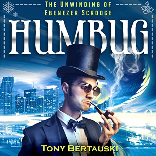 Humbug: The Unwinding of Ebenezer Scrooge                   By:                                                                                                                                 Tony Bertauski                               Narrated by:                                                                                                                                 James Killavey                      Length: 8 hrs and 11 mins     Not rated yet     Overall 0.0