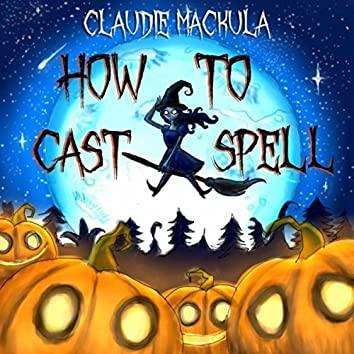How to Cast a Spell
