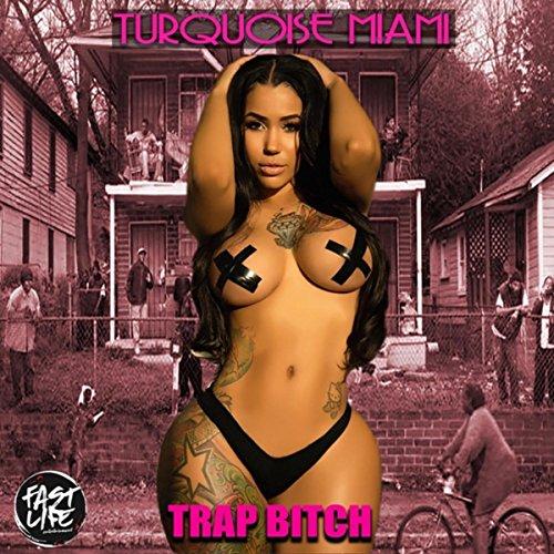 Trap Bitch [Explicit]