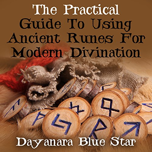 The Practical Guide to Using Ancient Runes for Modern Divination audiobook cover art