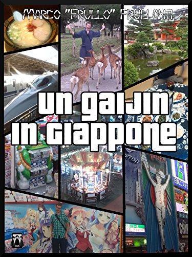 Un Gaijin in Giappone (Italian Edition)