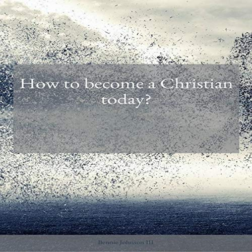 How to Become a Christian Today audiobook cover art