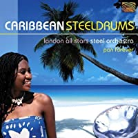 Caribbean Steeldrums: Pan Forever by London All Stars Steel Orchestra (2004-05-03)