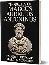 Thoughts of Marcus Aurelius Antoninus (Annotated)