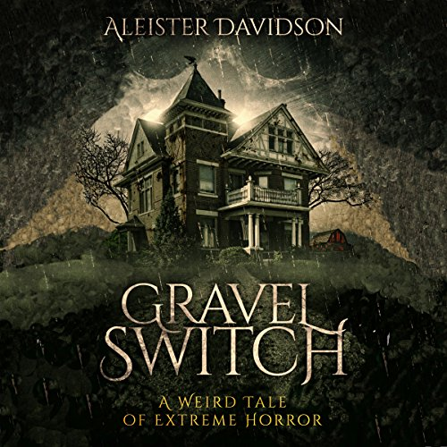 Gravel Switch     A Weird Tale of Extreme Horror              By:                                                                                                                                 Aleister Davidson                               Narrated by:                                                                                                                                 Kyle Walton                      Length: 5 hrs and 45 mins     Not rated yet     Overall 0.0