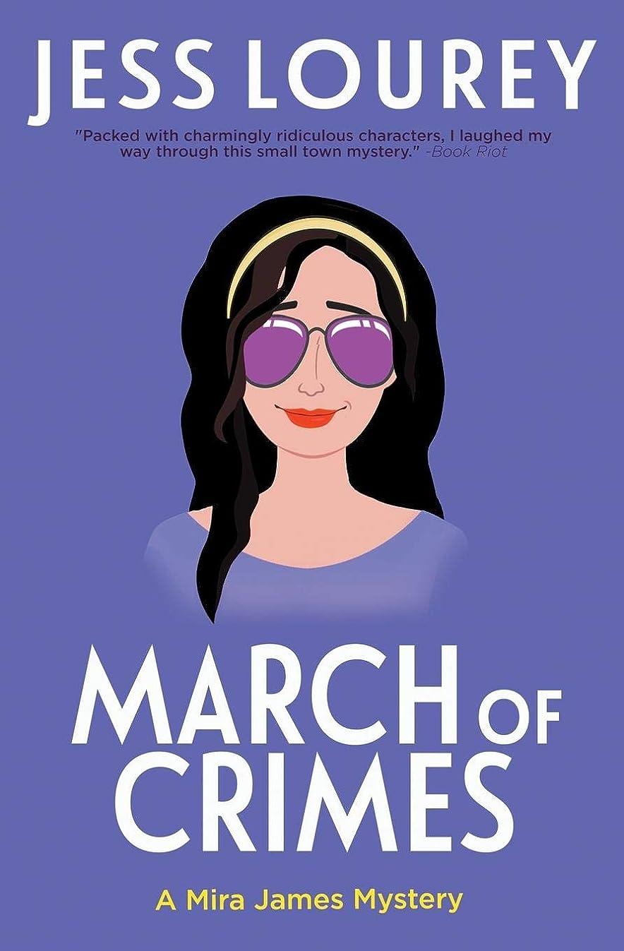 読むモノグラフ歩行者March of Crimes (A Mira James Mystery)
