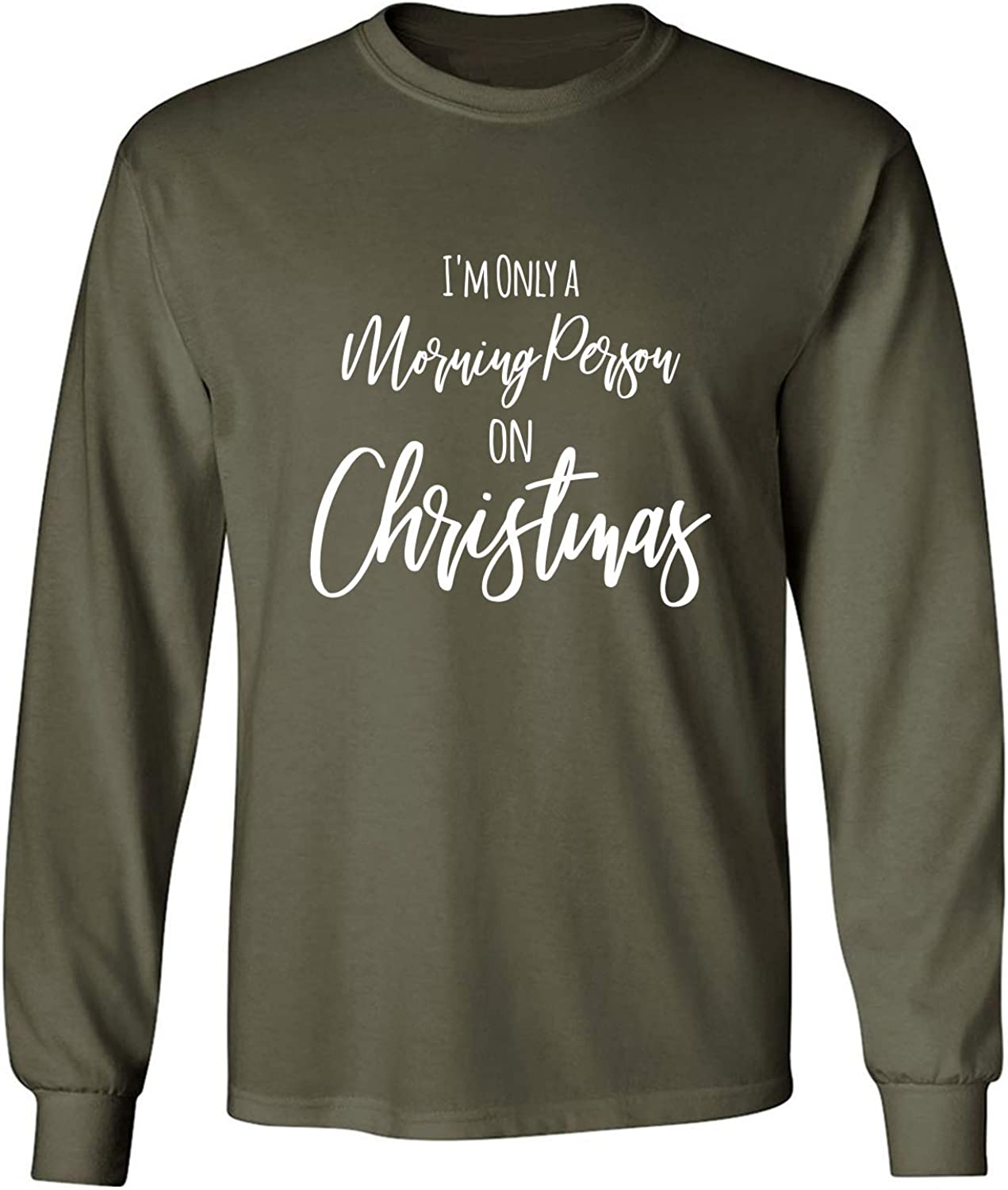 I'm Only A Morning Person Adult Long Sleeve T in Miltary Green - XXX-Large