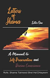 Letters of Shama: Letter One: A Manual to Self-Preservation and Divine Conscience