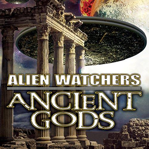 Alien Watchers: Ancient Gods audiobook cover art