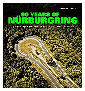 90 Years of Nürburgring: The History of the Famous