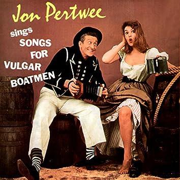 Jon Pertwee Sings Songs for Vulgar Boatmen