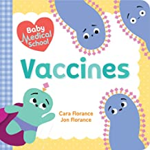 Baby Medical School: Vaccines: A Human Body Book for Kids (Baby University)