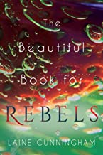 The Beautiful Book for Rebels: A Manifesto for Getting Everything You Deserve (4)