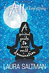 The All of Everything: A Spiritual Guide to Inner World Domination (The All: The Complete Series) Paperback