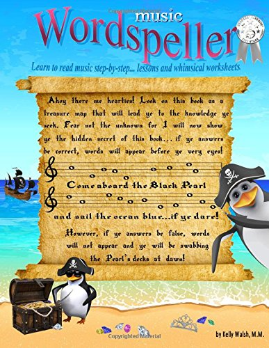 Wordspeller: Learn to read music step-by-step. A book of lessons and whimsical work sheets.
