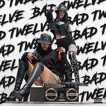 Bad Twelve (feat. BadSavage)