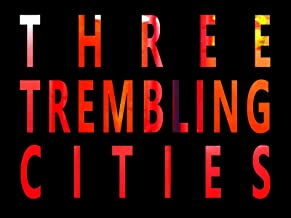 Three Trembling Cities