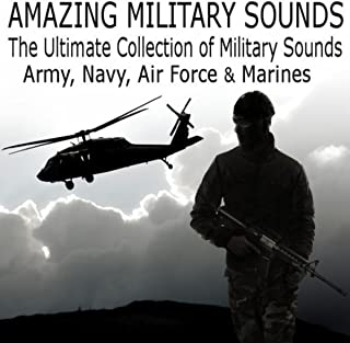 Amazing Military Sounds: The Ultimate Collection of Warfare Sound Effects (Army, Navy, Air Force & Marines)