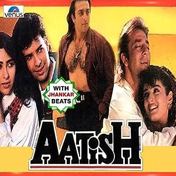 Aatish (With Jhankar Beats) [Original Motion Picture Soundtrack]